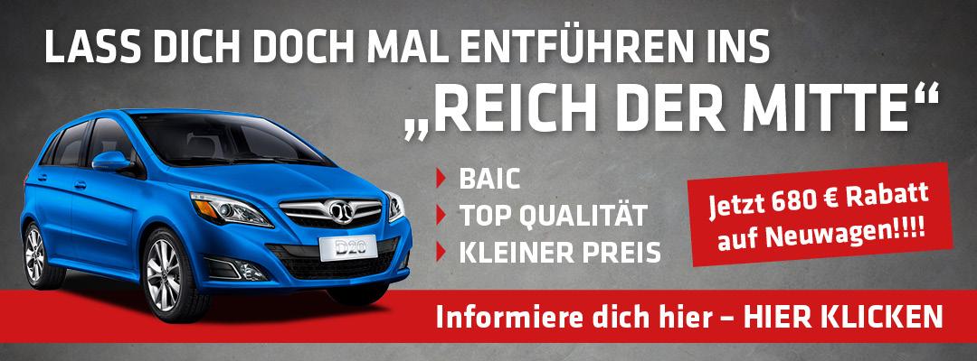 """Lass dich doch mal entführen ins """"Reich der Mitte"""" - BAIC - Top Qualität - kleiner Preis - Jetzt 680 € Rabatt auf Neuwagen!!!! - Informiere dich hier – Hier klicken"""